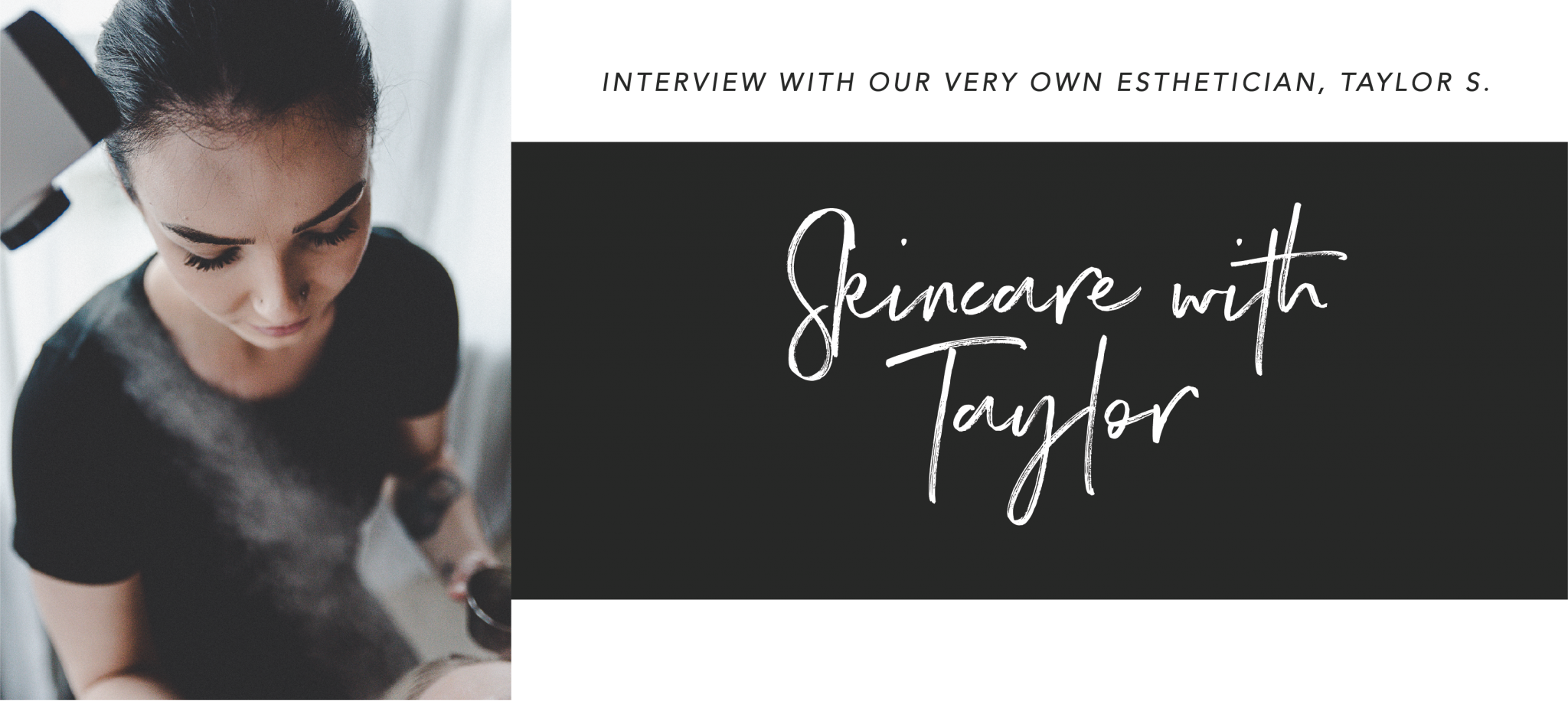 Skincare with Taylor